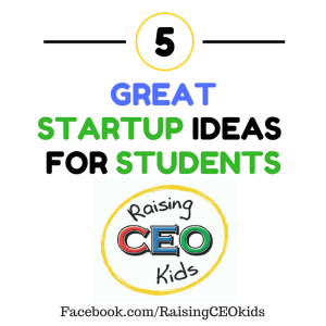 5 Great Startup Ideas for Students
